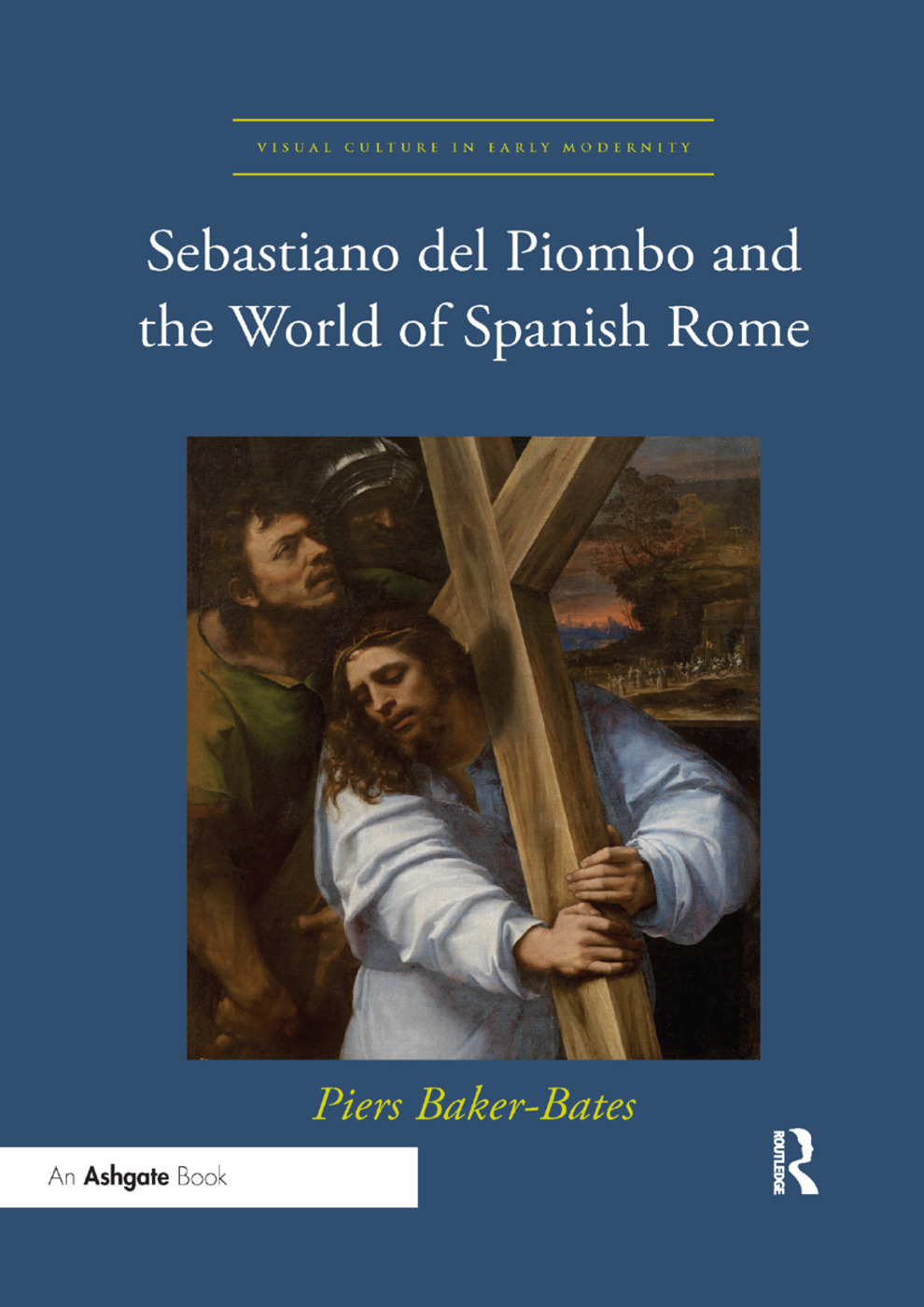 Sebastiano del Piombo and the World of Spanish Rome book cover