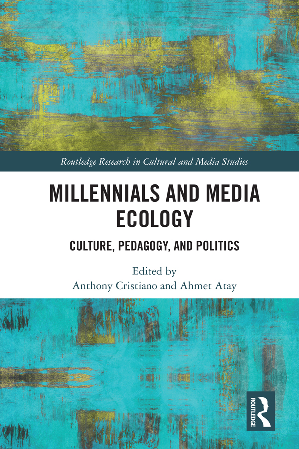 Millennials and Media Ecology: Culture, Pedagogy, and Politics book cover