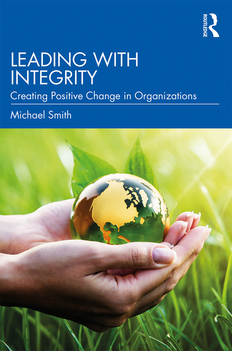 Leading with Integrity: Creating Positive Change in Organizations book cover