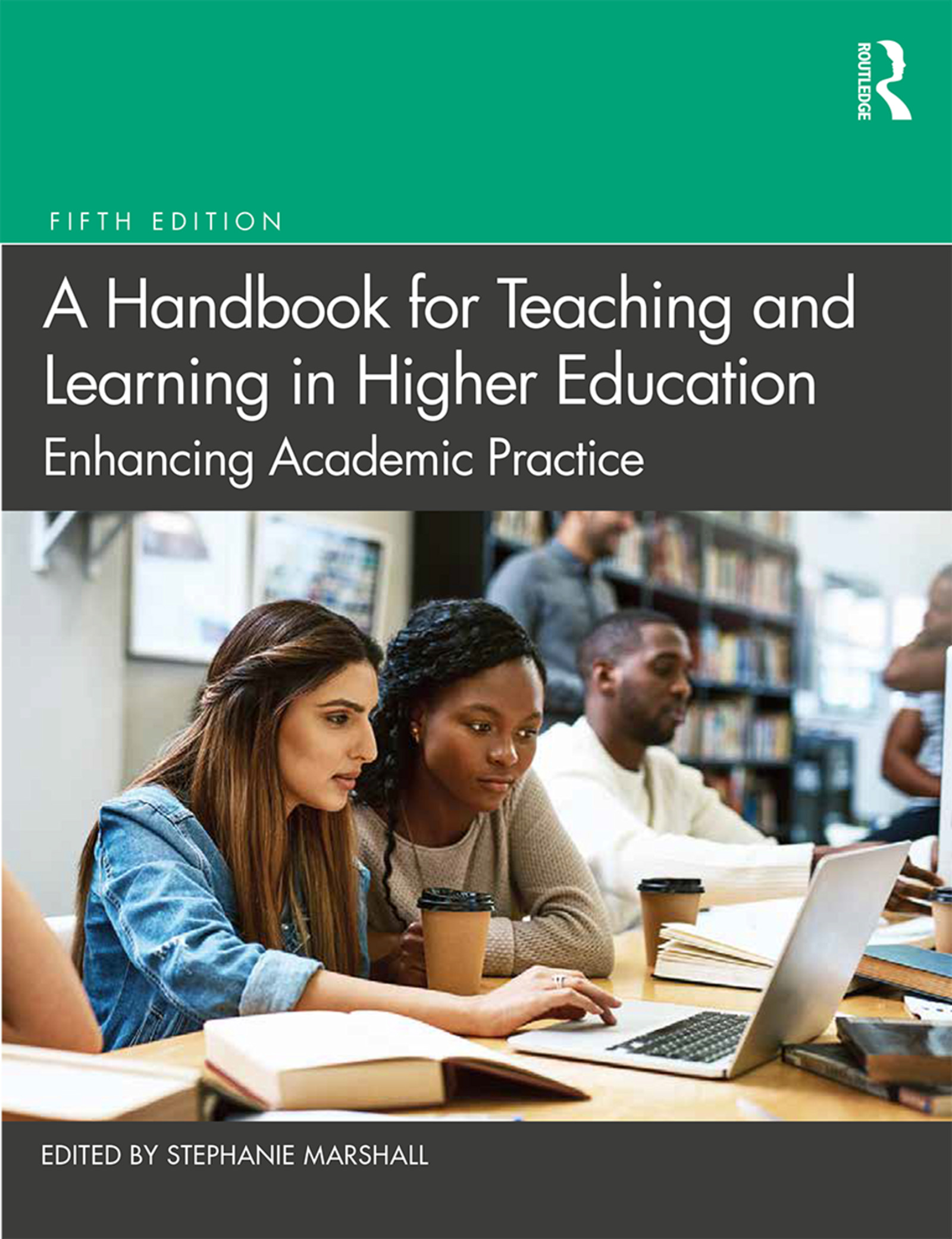A Handbook for Teaching and Learning in Higher Education: Enhancing Academic Practice, 5th Edition (Hardback) book cover