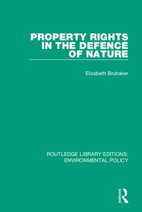 Property Rights in the Defence of Nature: 1st Edition (Hardback) book cover