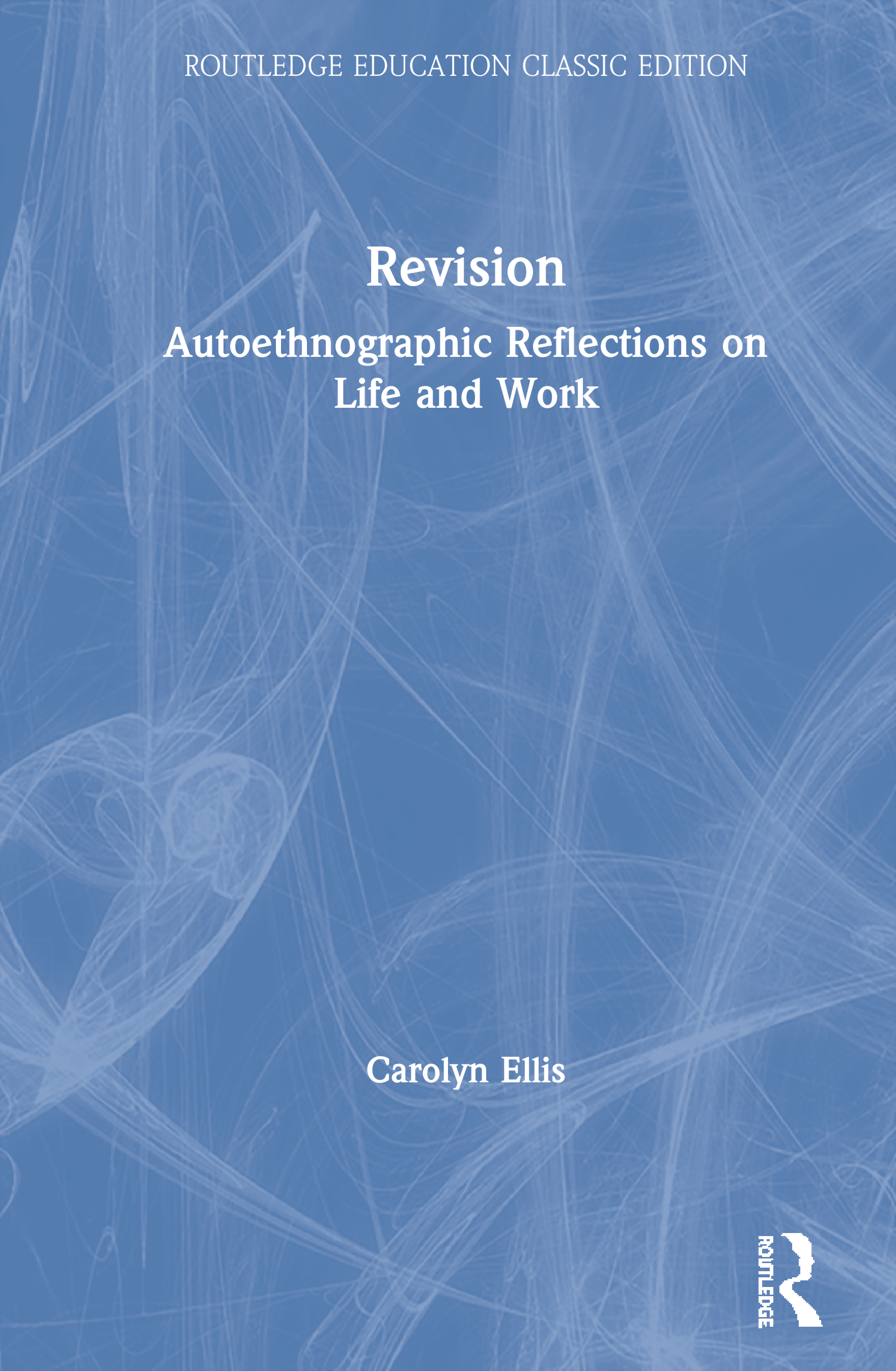 Revision: Autoethnographic Reflections on Life and Work book cover