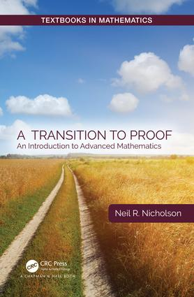 A Transition to Proof: An Introduction to Advanced Mathematics, 1st Edition (Hardback) book cover