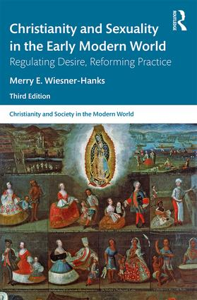 Christianity and Sexuality in the Early Modern World: Regulating Desire, Reforming Practice book cover