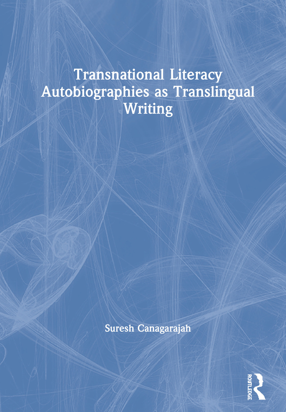 Transnational Literacy Autobiographies as Translingual Writing book cover