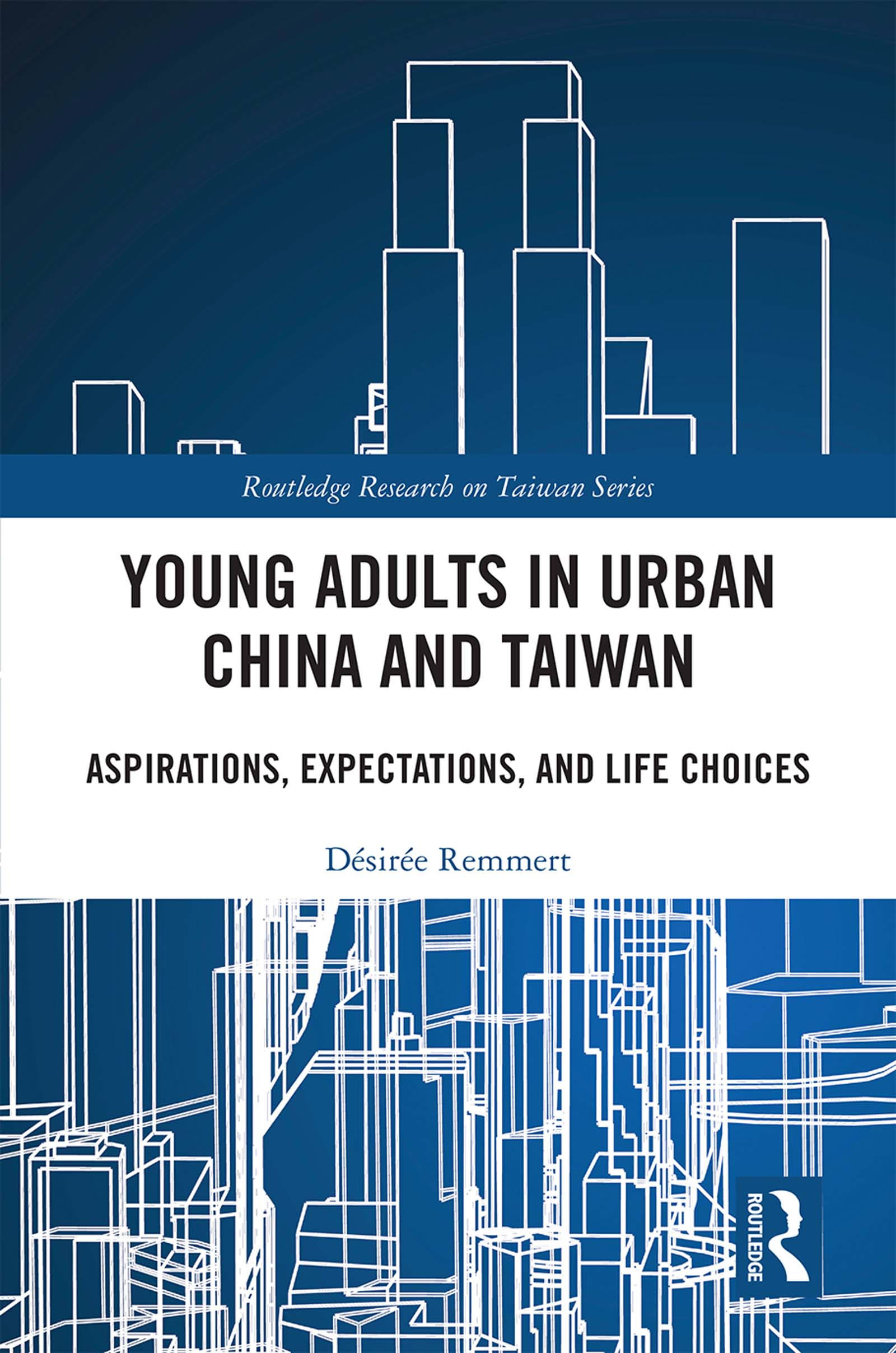Young Adults in Urban China and Taiwan: Aspirations, Expectations, and Life Choices book cover