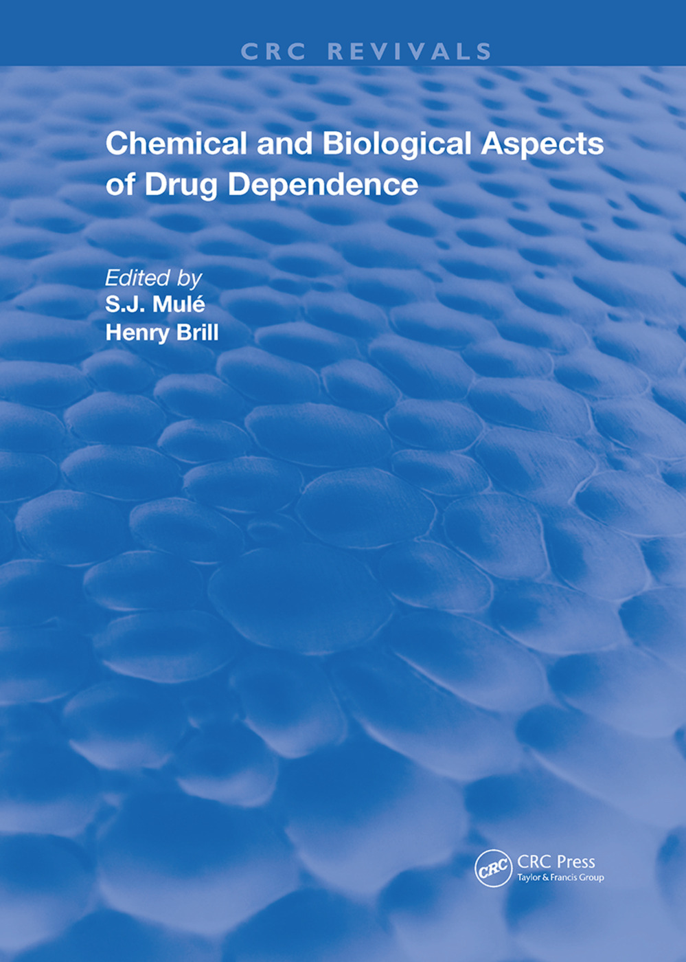 Chemical & Biological Aspects of Drug Dependence: 1st Edition (Hardback) book cover