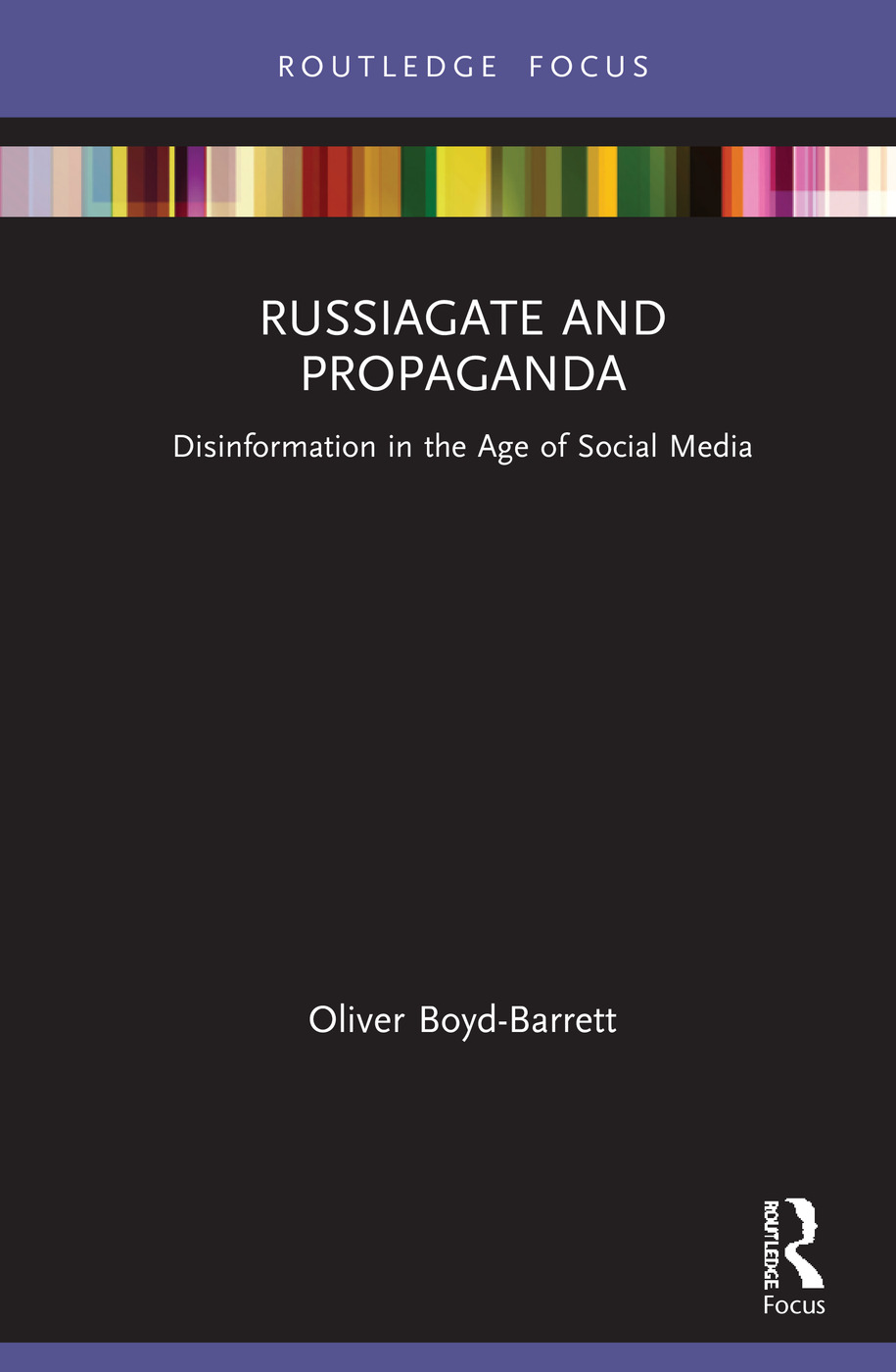 RussiaGate and Propaganda: Disinformation in the Age of Social Media book cover