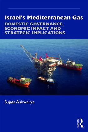 Israel's Mediterranean Gas: Domestic Governance, Economic Impact and Strategic Implications book cover