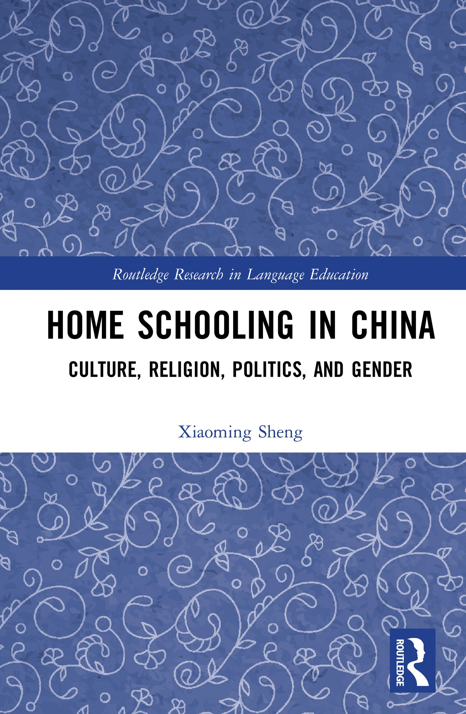 Home Schooling in China: Culture, Religion, Politics, and Gender book cover