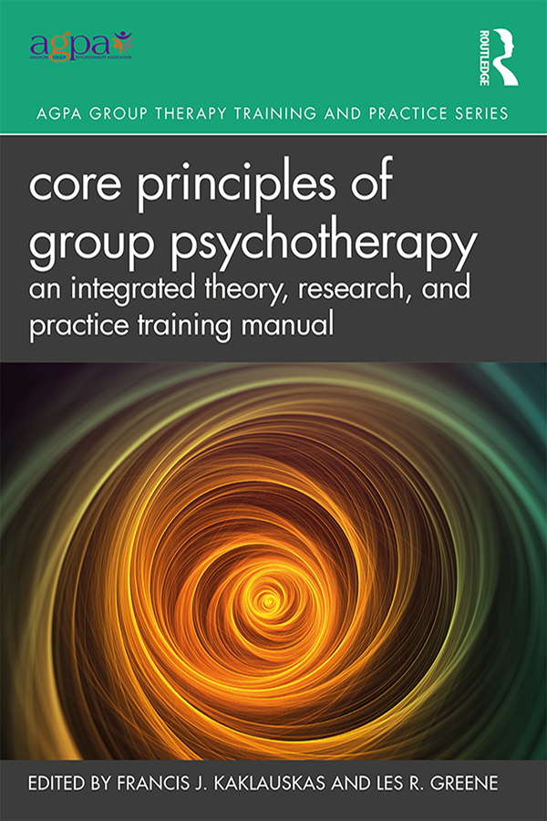 Core Principles of Group Psychotherapy: A Training Manual for Theory, Research, and Practice, 1st Edition (Paperback) book cover