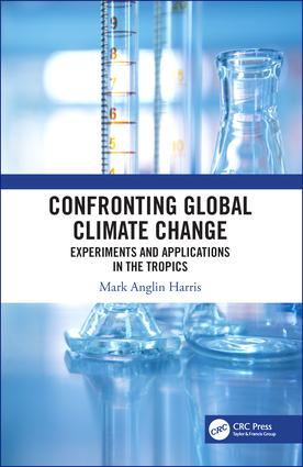 Confronting Global Climate Change: Experiments & Applications in the Tropics book cover