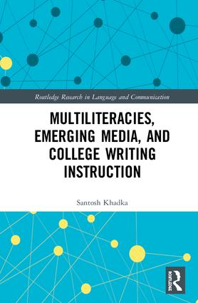 Multiliteracies, Emerging Media, and College Writing Instruction book cover