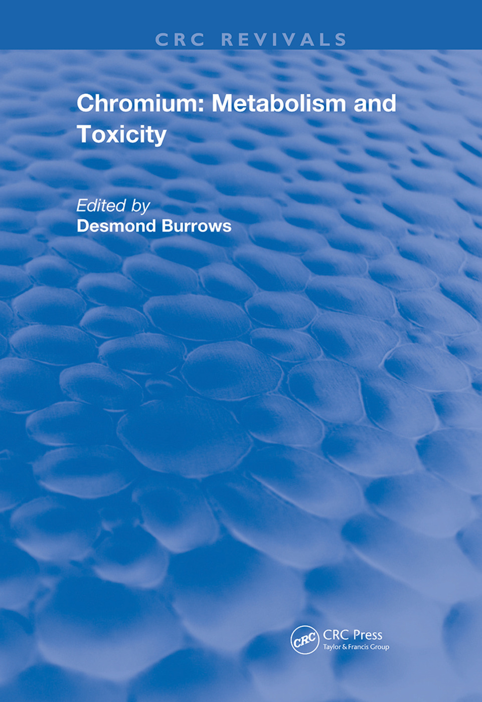Chromium: Metabolism and Toxicity, 1st Edition (Hardback) book cover