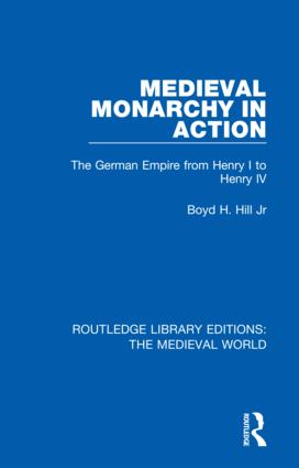 Medieval Monarchy in Action: The German Empire from Henry I to Henry IV book cover