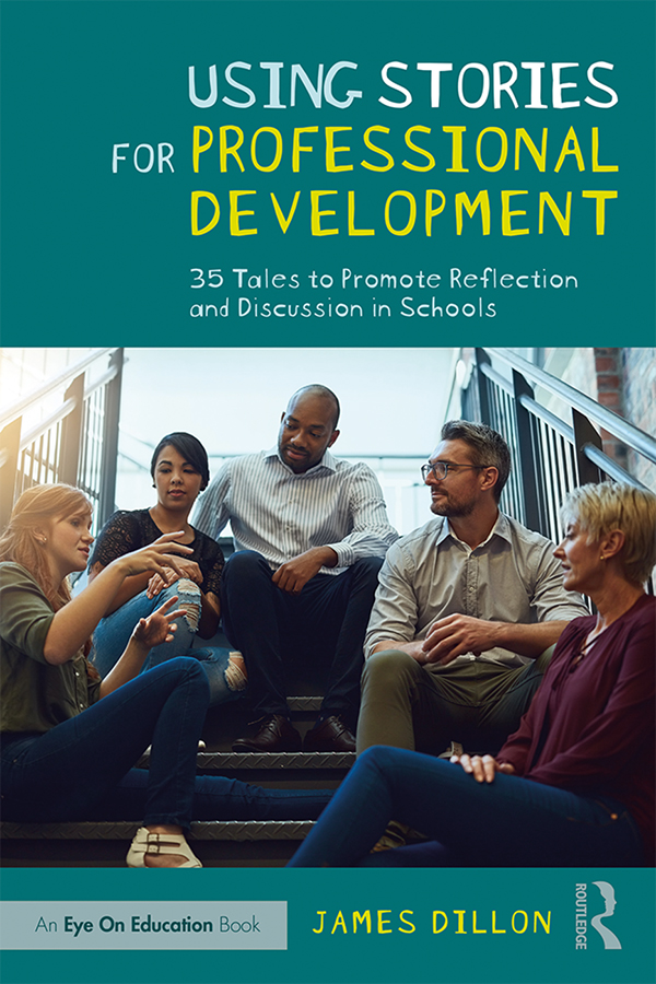 Using Stories for Professional Development: 35 Tales to Promote Reflection and Discussion in Schools book cover