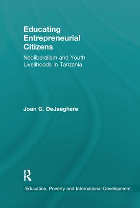 Educating Entrepreneurial Citizens: Neoliberalism and Youth Livelihoods in Tanzania book cover