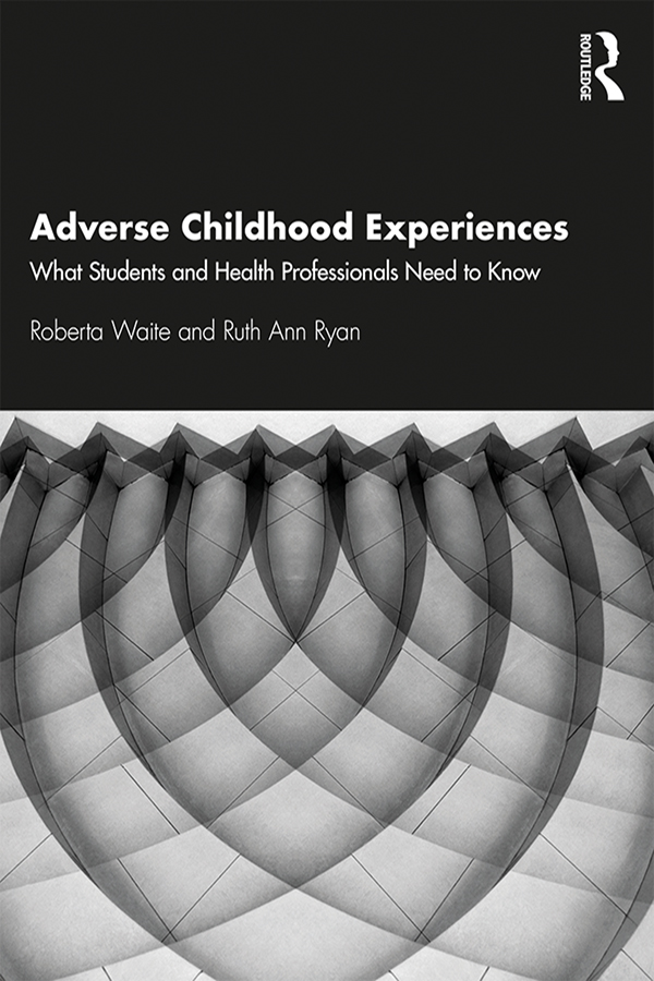 Adverse Childhood Experiences: What Students and Health Professionals Need to Know book cover