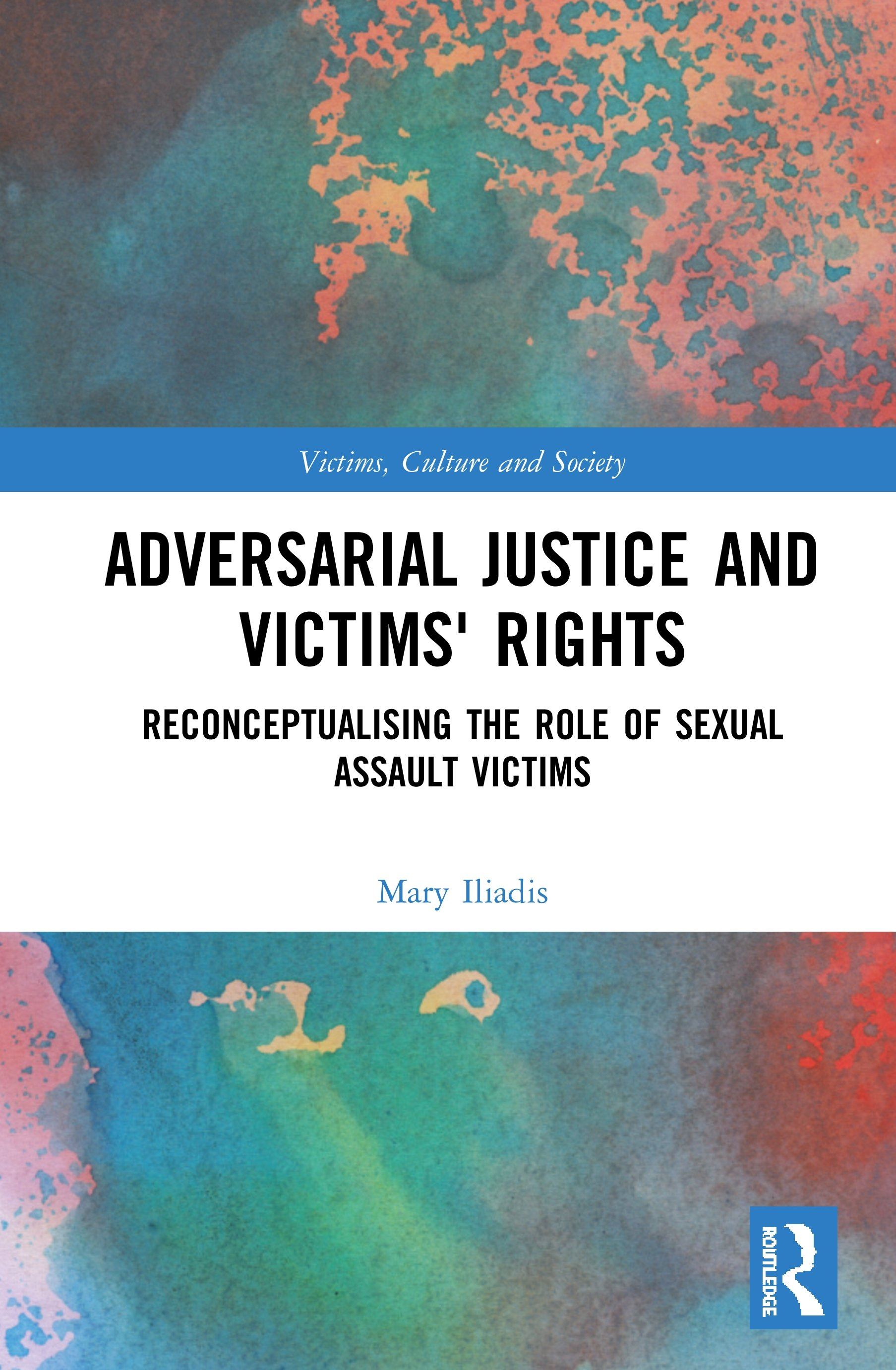 Adversarial Justice and Victims' Rights: Reconceptualising the Role of Sexual Assault Victims book cover