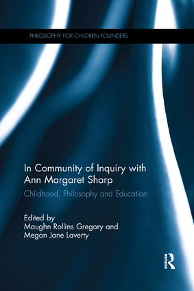 In Community of Inquiry with Ann Margaret Sharp: Childhood, Philosophy and Education book cover