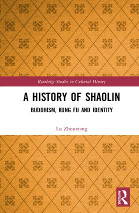 A History of Shaolin: Buddhism, Kung Fu and Identity book cover