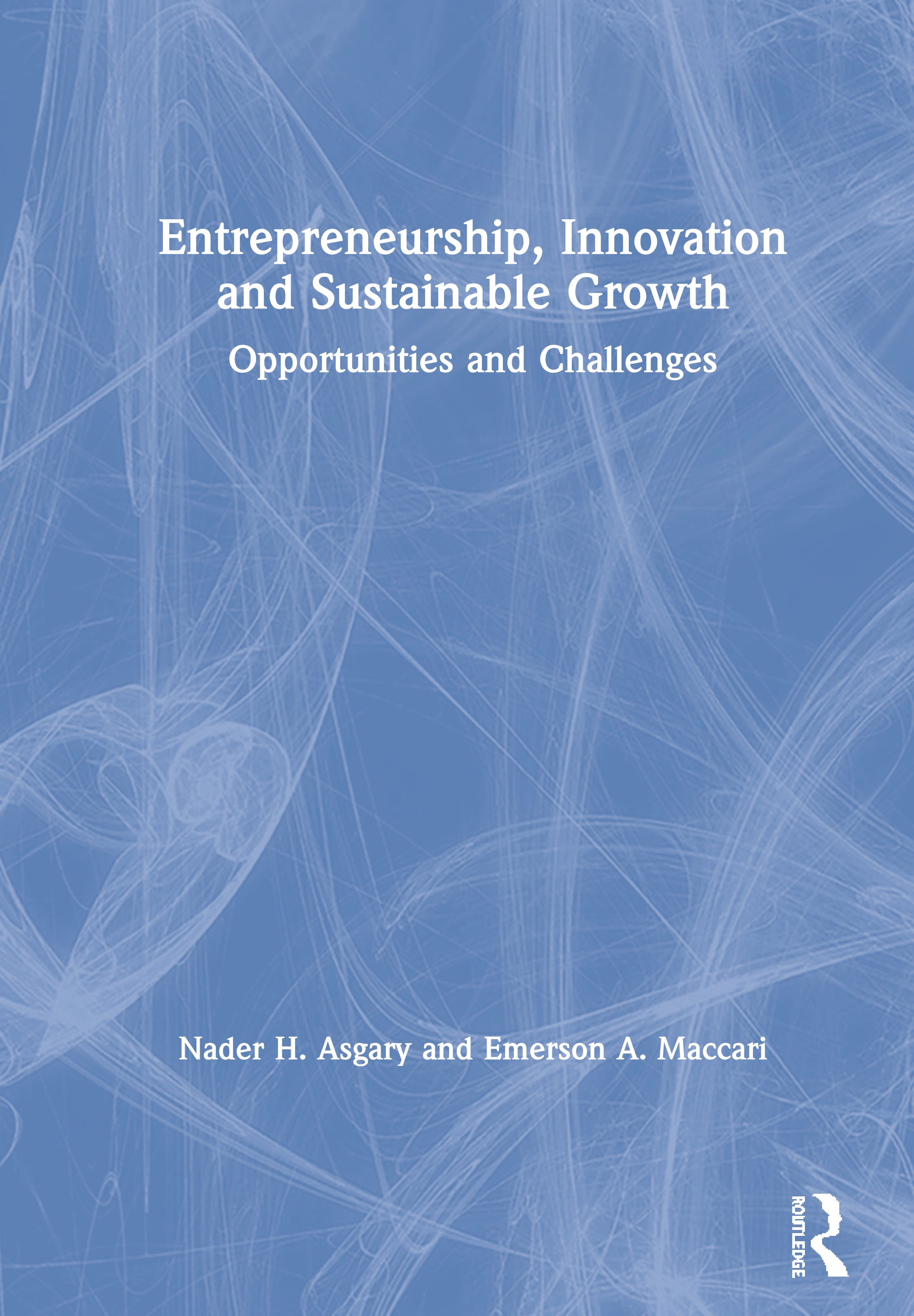 Entrepreneurship, Innovation and Sustainable Growth: Opportunities and Challenges book cover
