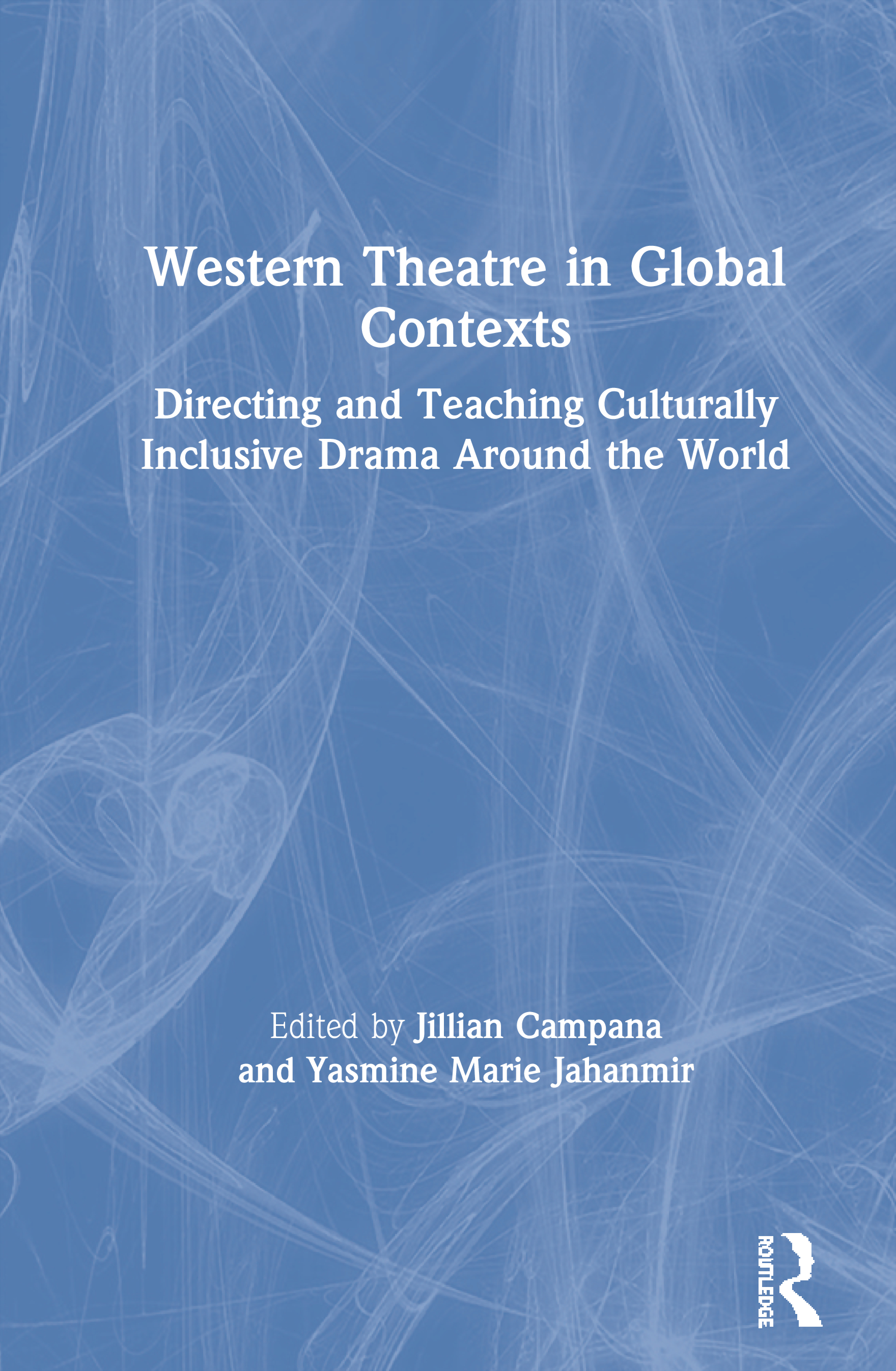 Western Theatre in Global Contexts: Directing and Teaching Culturally Inclusive Drama Around the World book cover