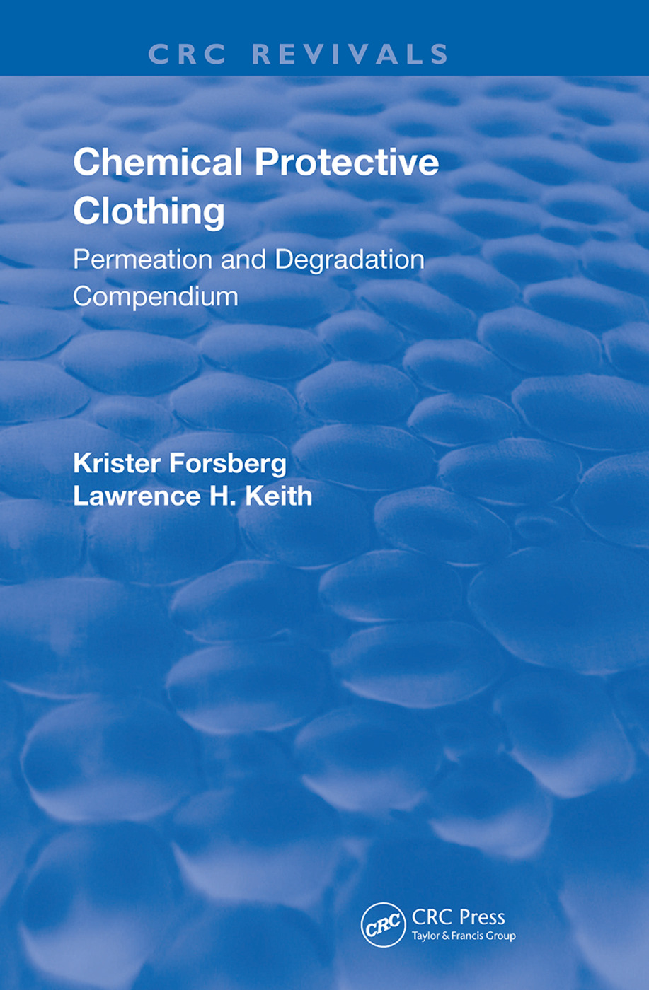 Chemical Protective Clothing: Permeation and Degradation Compendium, 1st Edition (Hardback) book cover