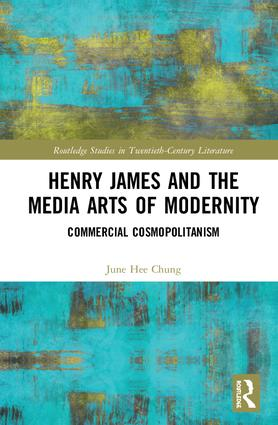 Henry James and the Media Arts of Modernity: Commercial Cosmopolitanism book cover