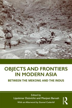 Objects and Frontiers in Modern Asia: Between the Mekong and the Indus book cover