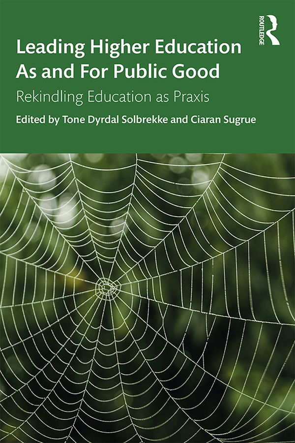 Leading Higher Education As and For Public Good: Rekindling Education as Praxis book cover