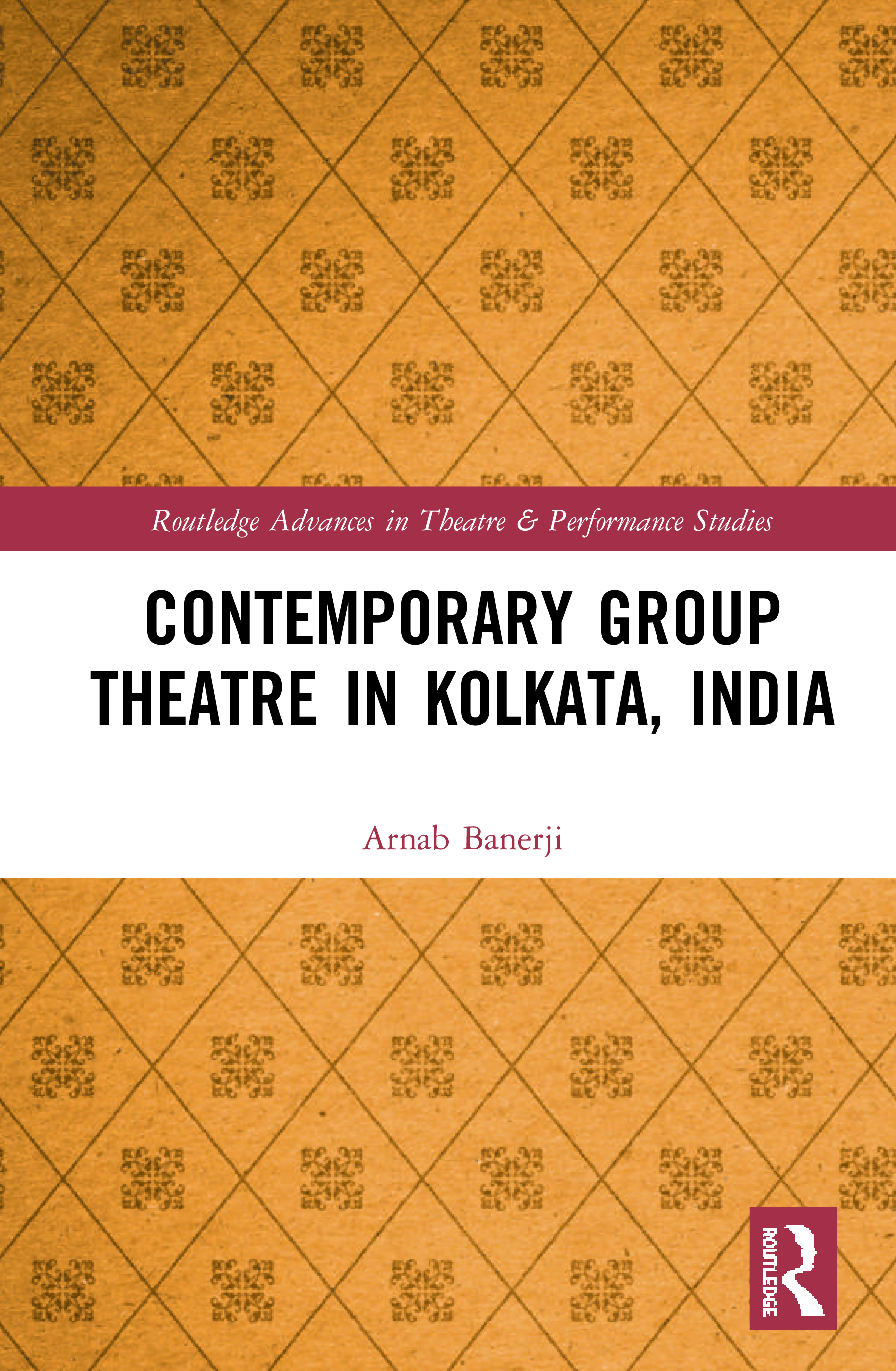 Contemporary Group Theatre in Kolkata, India book cover