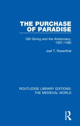 The Purchase of Paradise: Gift Giving and the Aristocracy, 1307-1485, 1st Edition (Hardback) book cover