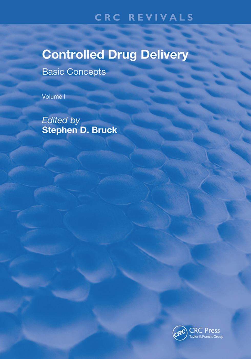 Controlled Drug Delivery: Volume 2 Clinical Applications, 1st Edition (Hardback) book cover