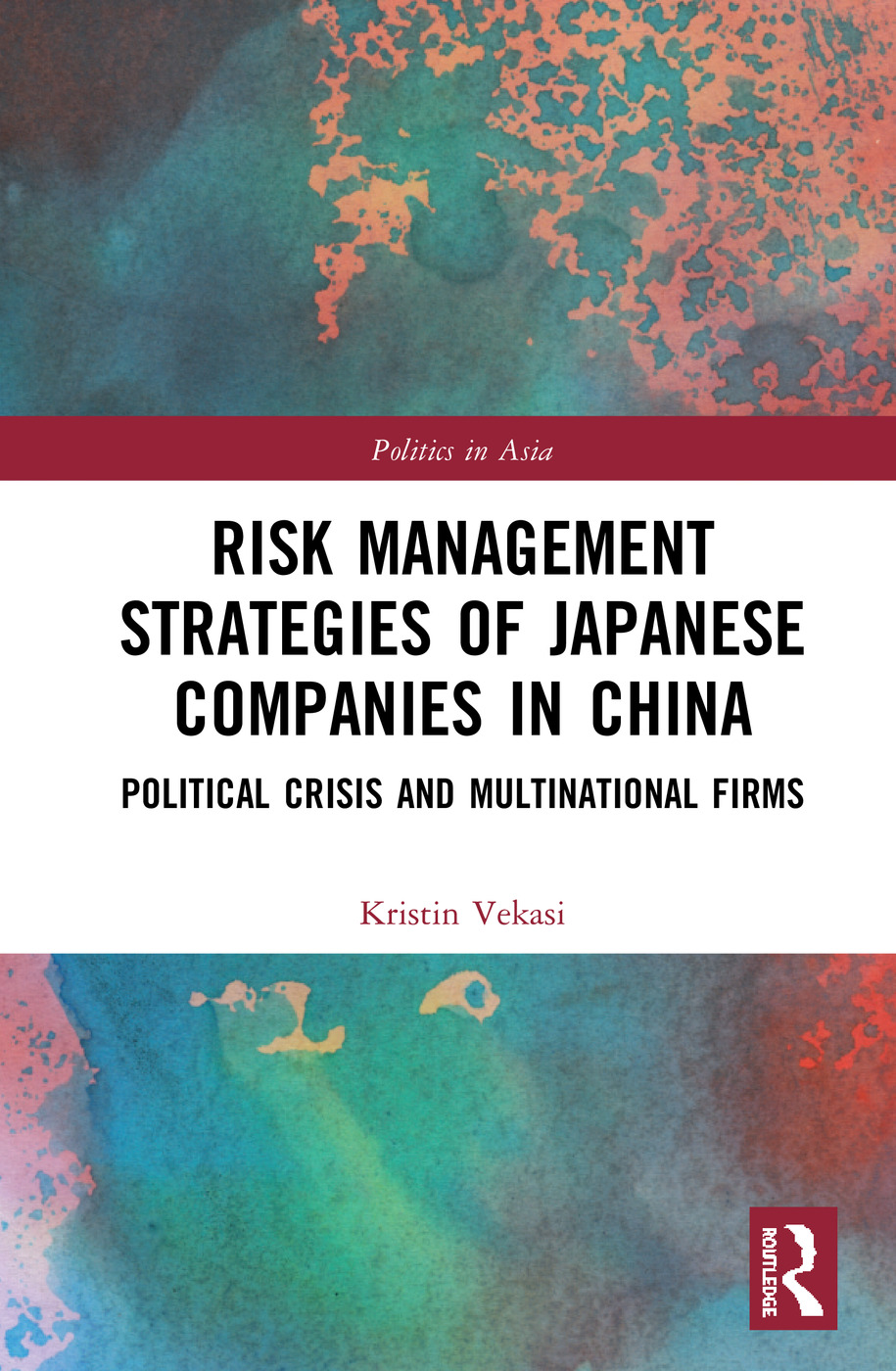 Risk Management Strategies of Japanese Companies in China: Political Crisis and Multinational Firms book cover