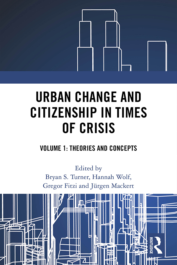 Urban Change and Citizenship in Times of Crisis: Volume 1: Theories and Concepts, 1st Edition (Hardback) book cover