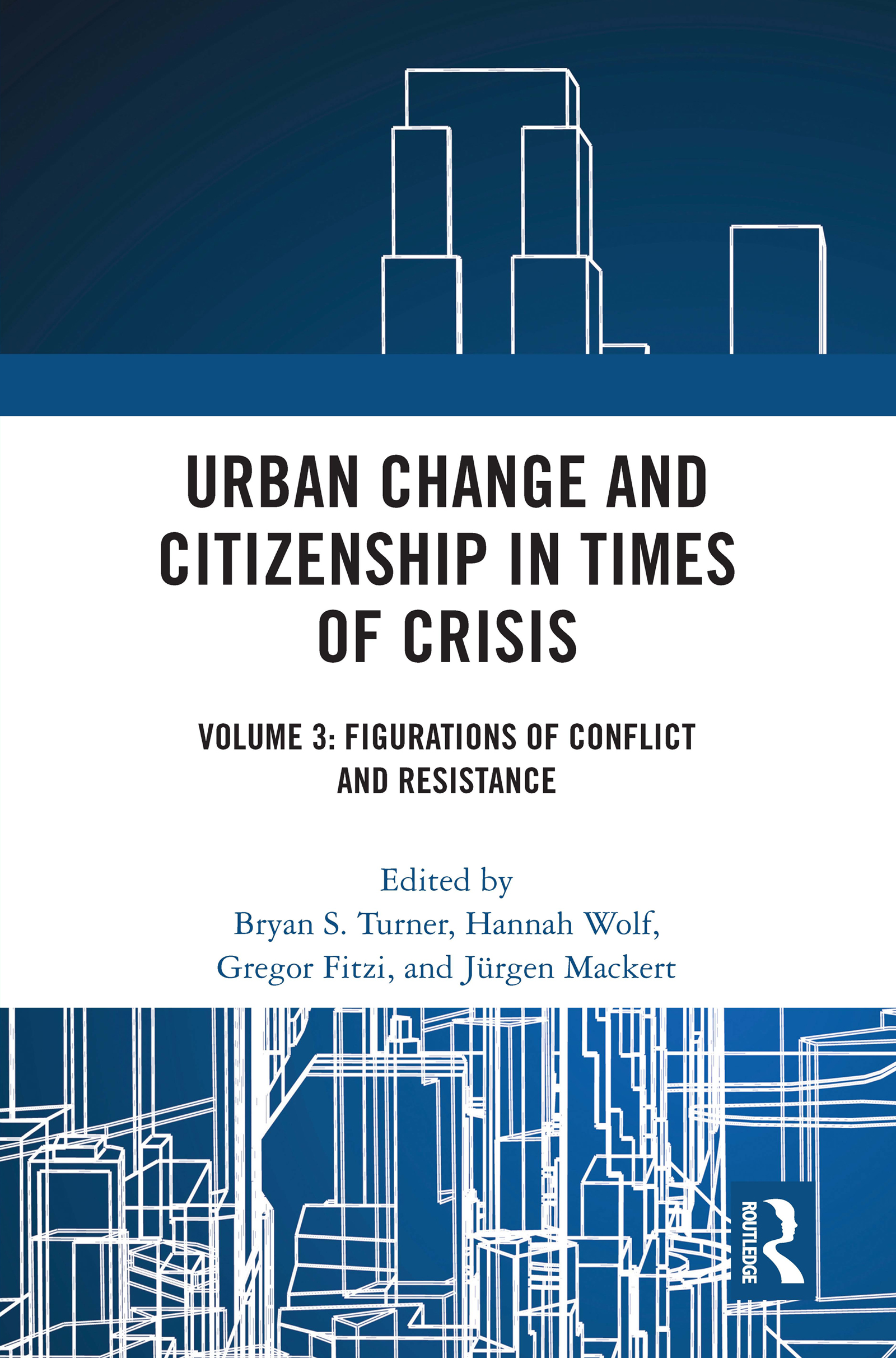 Urban Change and Citizenship in Times of Crisis: Volume 3: Figurations of Conflict and Resistance book cover