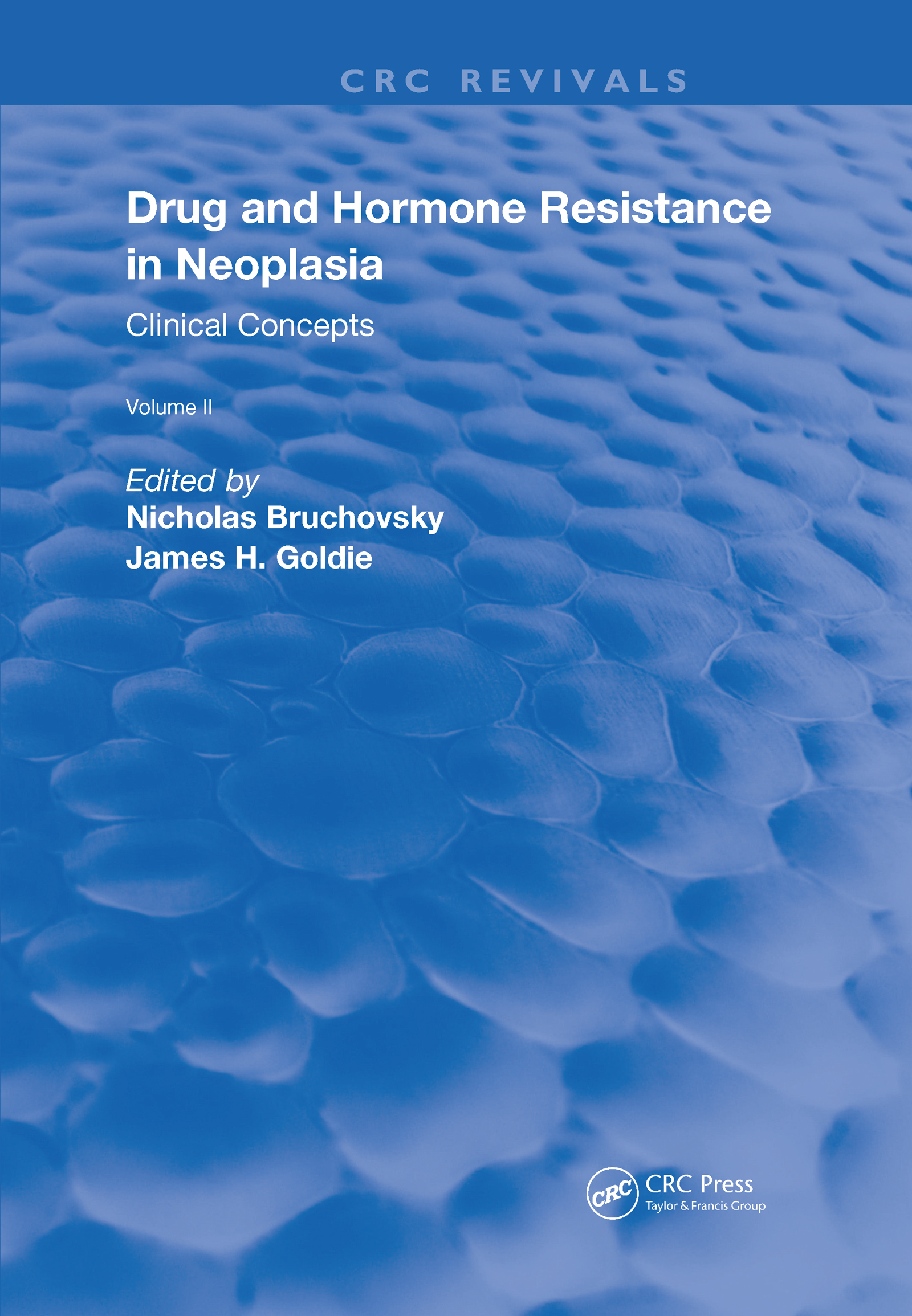 Drug and Hormone Resistance in Neoplasia: Volume 2 Clinical Concepts, 1st Edition (Hardback) book cover