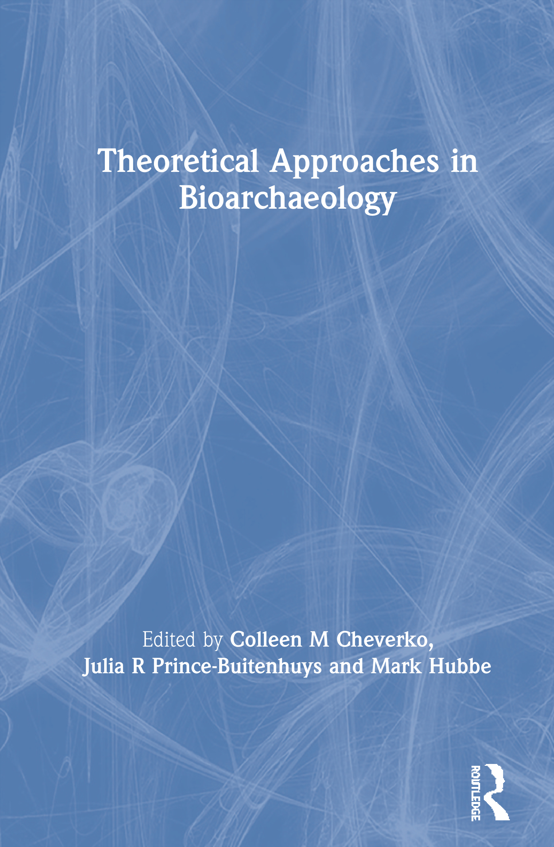 Theoretical Approaches in Bioarchaeology: 1st Edition (Paperback) book cover