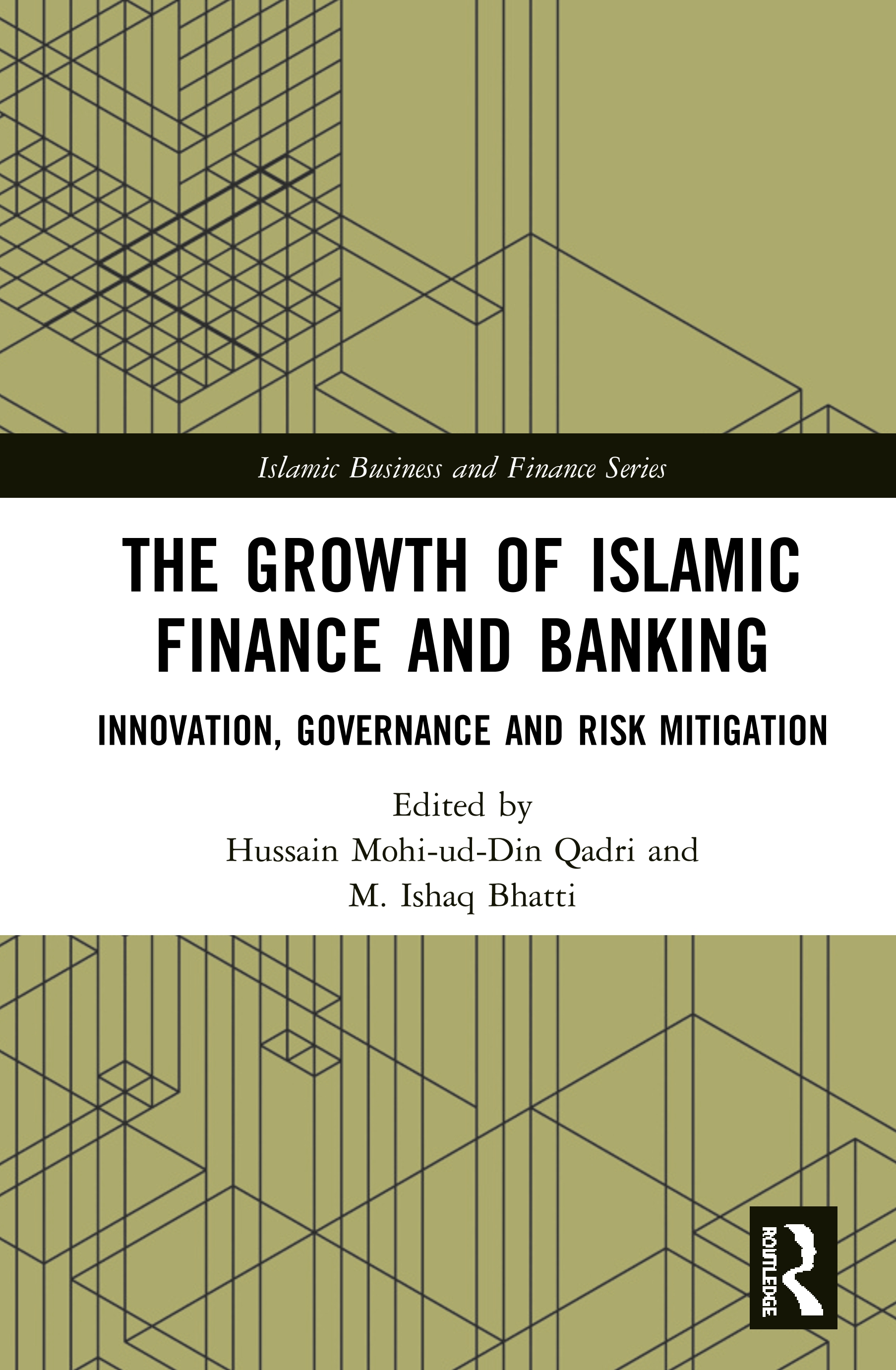 The Growth of Islamic Finance and Banking: Innovation, Governance and Risk Mitigation book cover