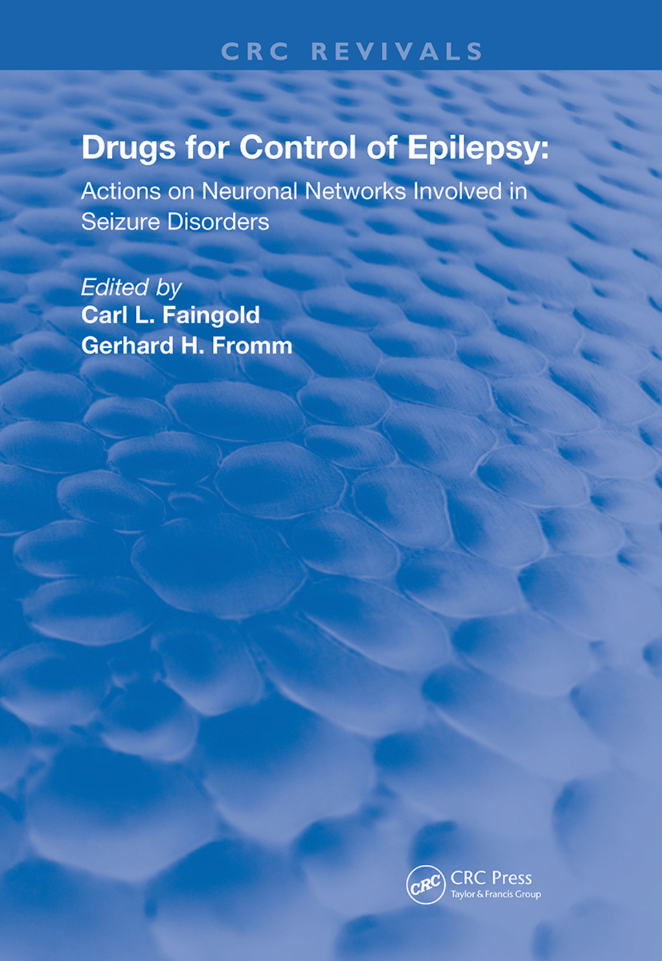 Drugs for the Control of Epilepsy: Actions on Neuronal Networks Involved in Seizure Disorders, 1st Edition (Hardback) book cover