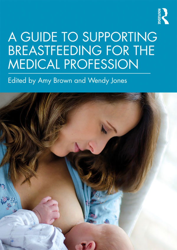 A Guide to Supporting Breastfeeding for the Medical Profession: 1st Edition (Paperback) book cover