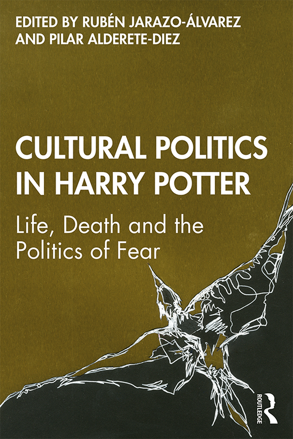 Cultural Politics in Harry Potter: Life, Death and the Politics of Fear book cover
