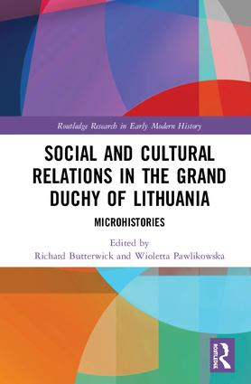 Social and Cultural Relations in the Grand Duchy of Lithuania: Microhistories book cover