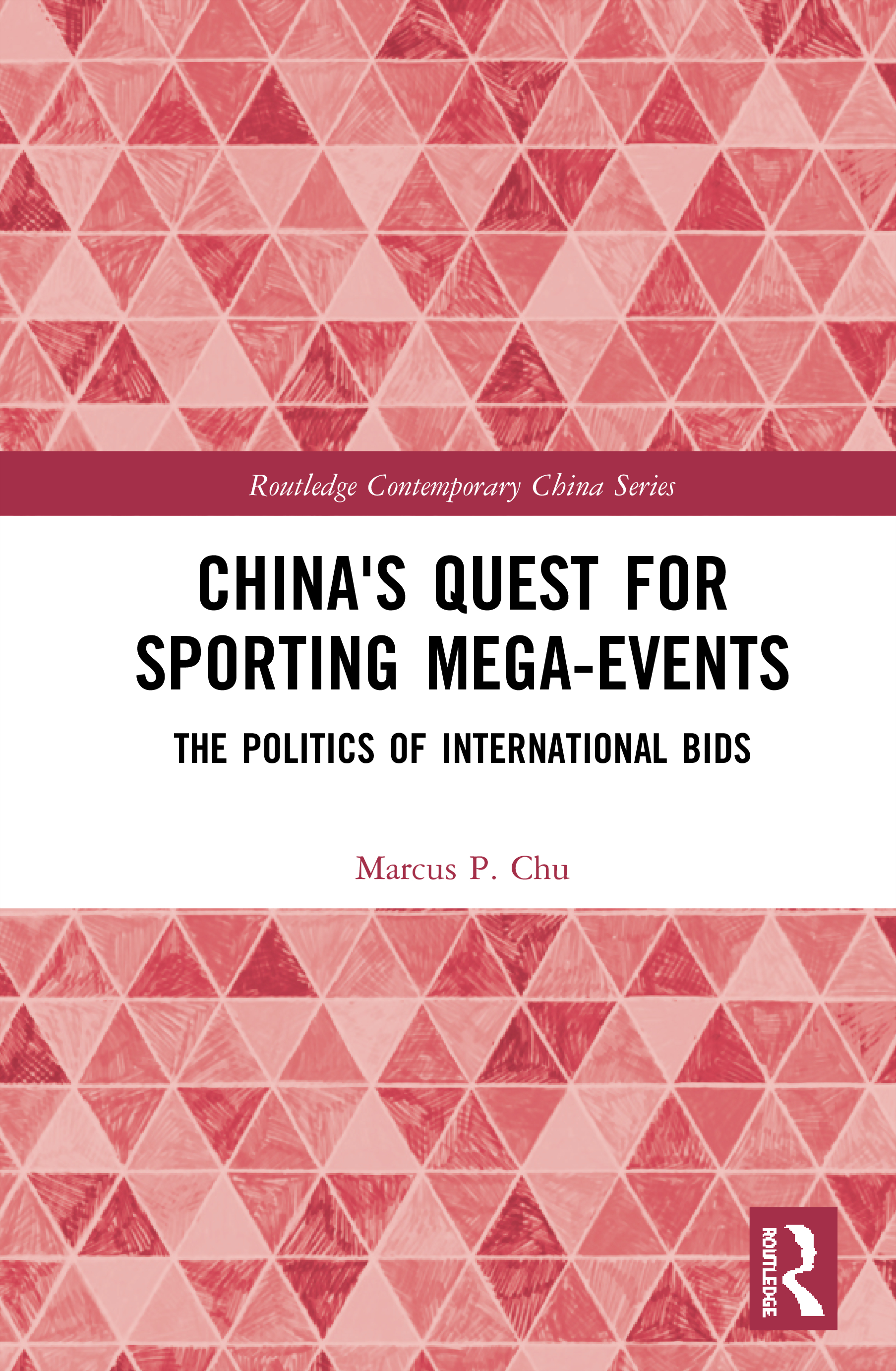 China's Quest for Sporting Mega-Events: The Politics of International Bids book cover