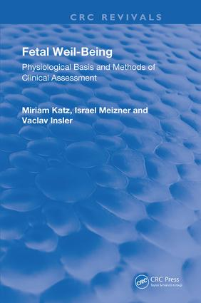 Fetal Well-Being: Physiological Basis & Methods of Clinical Assessmnt book cover