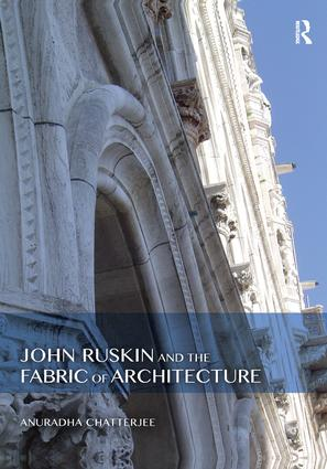 John Ruskin and the Fabric of Architecture book cover