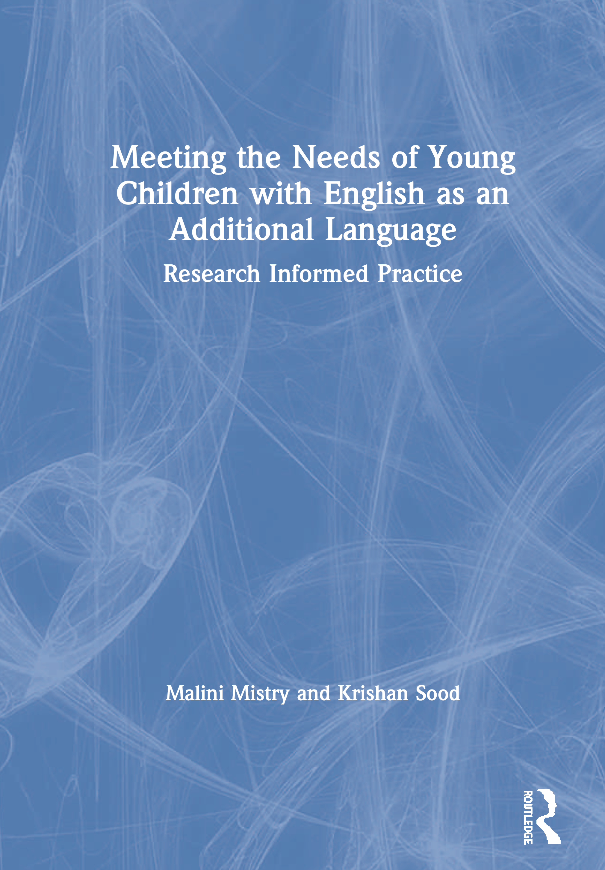 Meeting the Needs of Young Children with EAL: Research Informed Practice book cover