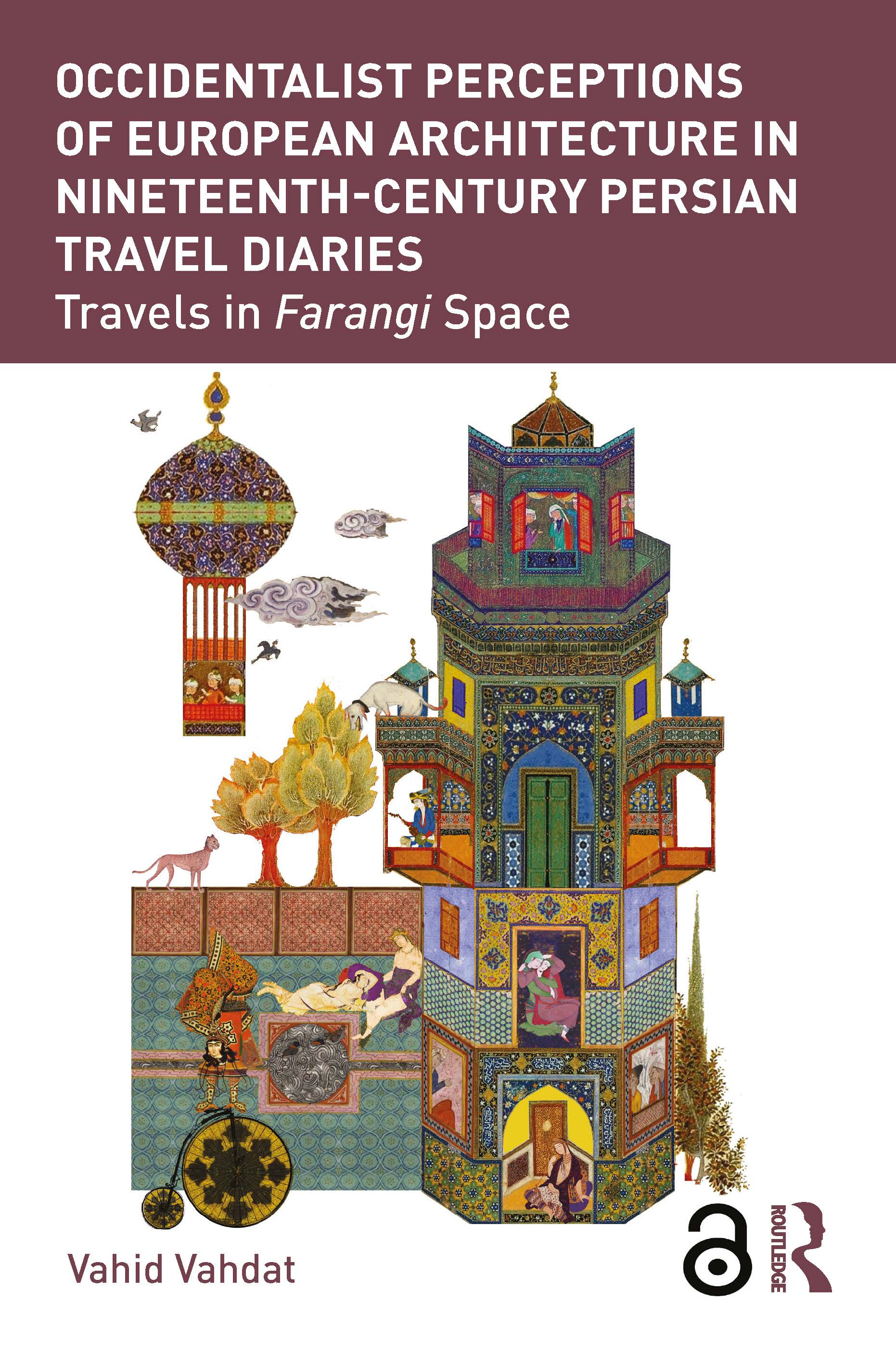 Occidentalist Perceptions of European Architecture in Nineteenth-Century Persian Travel Diaries: Travels in Farangi Space book cover