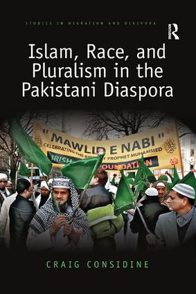 Islam, Race, and Pluralism in the Pakistani Diaspora: 1st Edition (Paperback) book cover